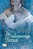 Madeleine Hunter: Die widerspenstige Braut