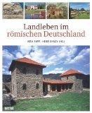Vera Rupp: Landleben im r�mischen Deutschland