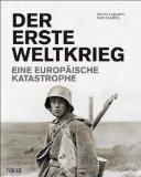 Bruno Cabanes: Der Erste Weltkrieg. Eine europ�ische Katastrophe