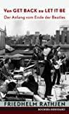 Friedhelm Rathjen: Von Get Back zu Let It Be. Der Anfang vom Ende der Beatles