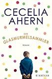 Cecelia Ahern: Der Glasmurmelsammler