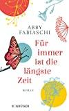 Abby Fabiaschi: Für immer ist die längste Zeit