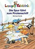 Michael Borlik: Die Spur f�hrt zum Piratenschiff