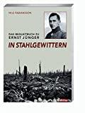 """Nils Fabiansson: Das Begleitbuch zu Ernst Jünger """"In Stahlgewittern"""""""