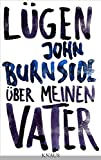 John Burnside: Lügen über meinen Vater