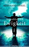 Bernhard Sinkel: Augenblick der Ewigkeit