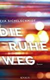 Eva Sichelschmidt: Die Ruhe weg