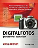 Christian Haasz: Digitalfotos professionell bearbeiten