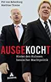 Matthias Thieme, Pitt von Bebenburg: Ausgekocht: Hinter den Kulissen hessischer Machtpolitik