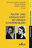Matthias Ko�ler (Hrsg.): Politik und Gesellschaft im Umkreis Arthur Schopenhauers