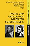 Matthias Koßler (Hrsg.): Politik und Gesellschaft im Umkreis Arthur Schopenhauers