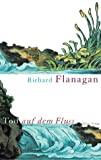 Richard Flanagan: Tod auf dem Fluss