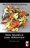 Ruth Gilg-Ludwig: Von Nudeln und Nächten
