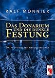 Ralf Monnier: Das Donarium und die Dunkle Festung