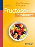 Thilo Schleip: Fructose-Intoleranz: Wenn Fruchtzucker krank macht