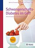Ute Sch�fer-Graf, Bettina Snowdon: Schwangerschafts-Diabetes im Griff