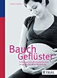 Sabine Schlotz: Bauchgeflüster. Schwangerschaftsrituale für eine innige Mutter-Kind-Beziehung.