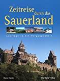 Horst Nieder: Zeitreise durch das Sauerland - Ausflüge in die Vergangenheit