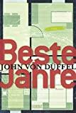 John von Düffel: Beste Jahre