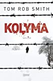 Tom Rob Smith: Kolyma