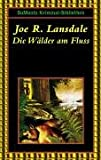 Joe R. Landsdale: Die W�lder am Fluss