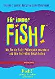 Stephen C. Lundin: Für immer Fish