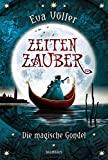 Eva Völler: Zeitenzauber - Die magische Gondel