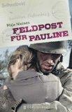 Maja Nielsen: Feldpost f�r Pauline