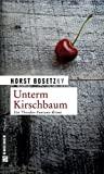 Horst Bosetzky: Unterm Kirschbaum. Ein Theodor-Fontane-Krimi.