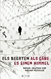 Els Beerten: Als g�be es einen Himmel