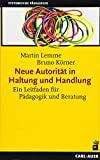 Bruno Körner, Martin Lemme: Neue Autorität in Haltung und Handlung