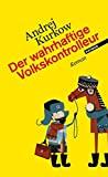 Andrej Kurkow: Der wahrhaftige Volkskontrolleur