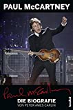 Peter Ames Carlin: Paul McCartney - Die Biografie