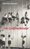 Max Peter Ammann: Die Gottfriedkinder