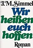 Johannes Mario Simmel: Wir heißen euch hoffen