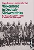 Joachim Zeller, J�rgen Zimmerer: V�lkermord in Deutsch-S�dwestafrika