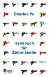 Charles Yu: Handbuch f�r Zeitreisende