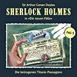 Sherlock Holmes - Die neuen Fälle: Die betrogenen Titanic-Passagiere