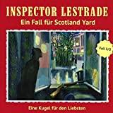 Inspector Lestrade: Folge 03: Eine Kugel für den Liebsten