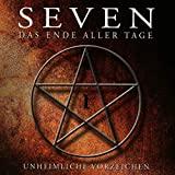 Seven - Das Ende aller Tage: Folge 01 - Unheimliche Vorzeichen