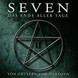 Seven - Das Ende aller Tage: Folge 02 - Von Göttern und Dämonen