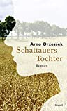Arno Orzessek: Schattauers Tochter