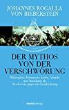 Johannes Rogalla von Bieberstein: Der Mythos von der Verschwörung. Philosophen, Freimaurer, Juden, Liberale und Sozialisten als Verschwörer gegen die Sozialordnung