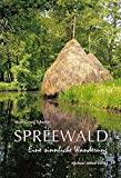 Hans-Georg Schuster: Spreewald - Eine sinnliche Wanderung