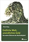 Peter Berg: Endliche Welt unendliches Geld