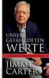 Jimmy Carter: Unsere gefährdeten Werte