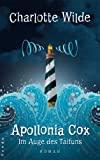 Charlotte Wilde: Apollonia Cox. Im Auge des Taifuns