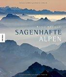 Bernd R�mmelt: Sagenhafte Alpen