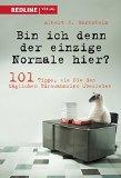 Albert J. Bernstein: Bin ich denn der einzig Normale hier? 101 Tipps, wie Sie den normalen B�rowahnsinn �berleben