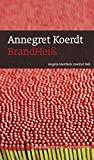 Annegret Koerdt: BrandHeiß
